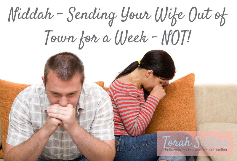 Niddah – Sending Your Wife Out of Town for a Week – NOT!