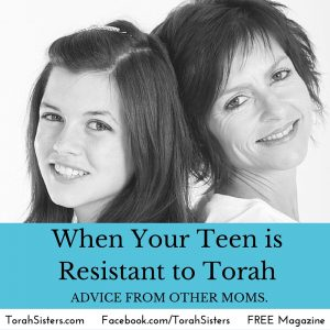 When Your Teen is Resitant to Torah