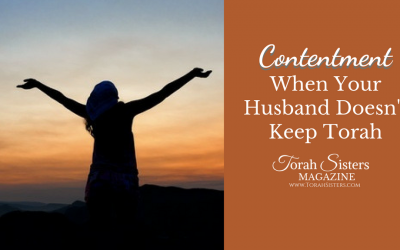 Contentment When Your Husband Doesn't Keep Torah