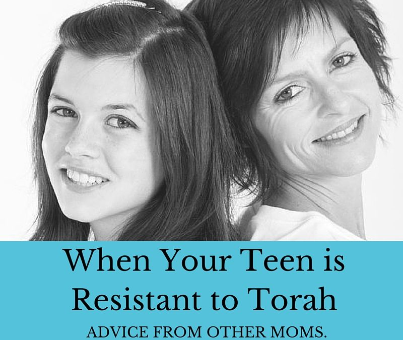 When Your Teen is Resistant to Torah