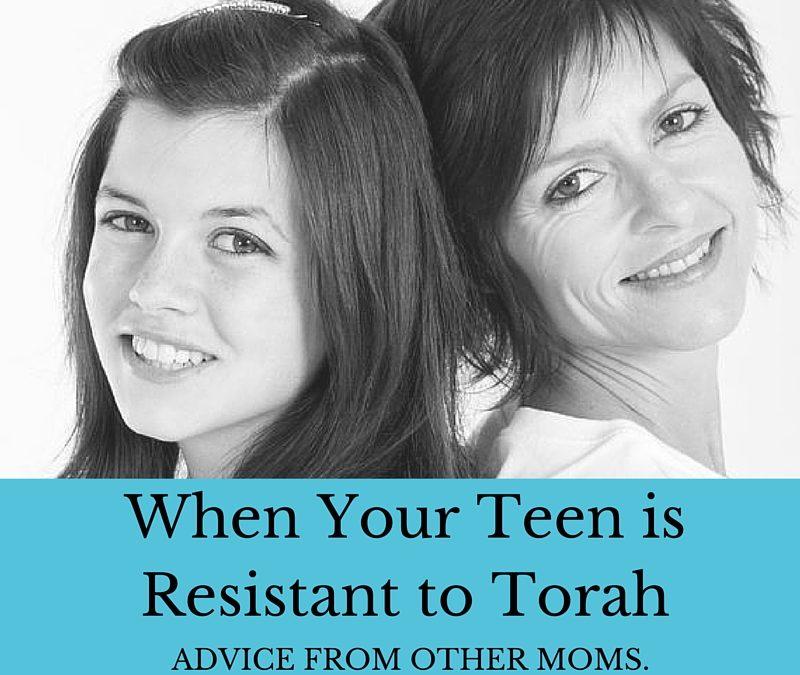 When Your Teen is Resistant to Torah