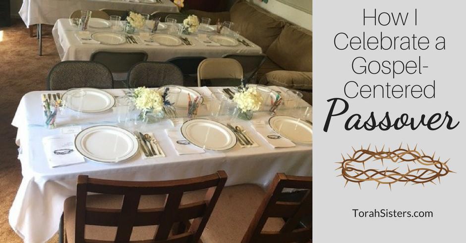 How I Celebrate a Gospel Centered Passover