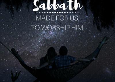 sabbath made for us to worship him