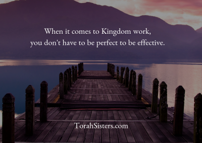 When it comes to Kingdom work,you don't have to be perfect to be effective.