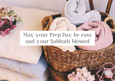 May your Prep Day be easy and your Sabbath blessed
